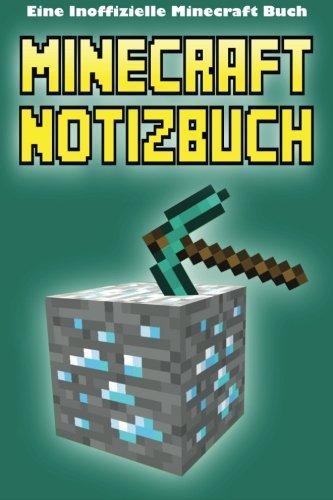 Minecraft Notizbuch: Eine Inoffizielle Minecraft Buch (Minecraft...