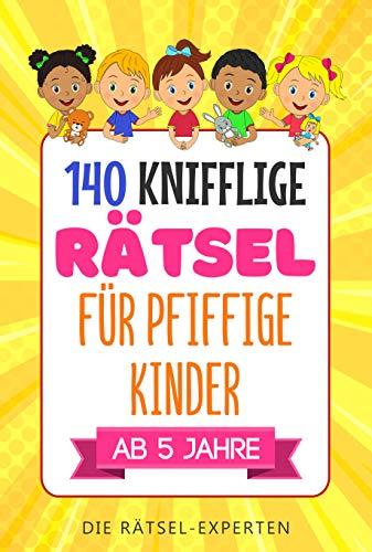 KNIFFLIGE RÄTSEL für pfiffige Kinder: Abenteuerlicher...