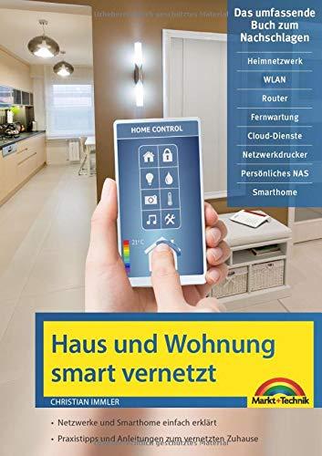 Netzwerk Haus und Wohnung smart vernetzen: Anleitung für...