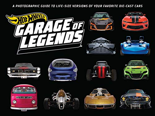 Hot Wheels: Garage of Legends: A Photographic Guide to 75+...
