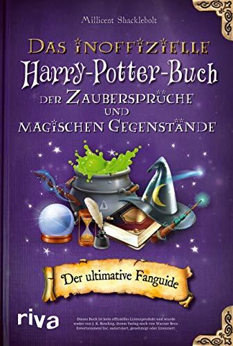 Das inoffizielle Harry-Potter-Buch der Zaubersprüche und...