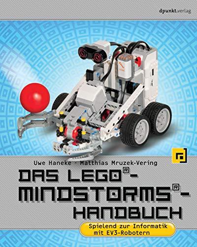 Das LEGO®-Mindstorms®-Handbuch: Spielend zur Informatik mit...