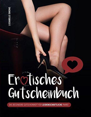 Erotisches Gutscheinbuch: Das besondere Gutscheinheft für...