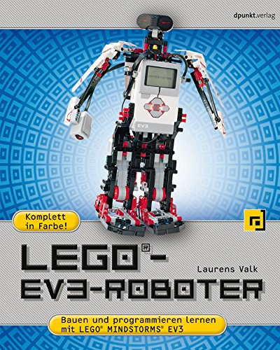 LEGO®-EV3-Roboter: Bauen und programmieren lernen mit LEGO®...